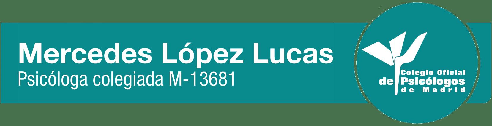 Mercedes López Lucas Psicóloga Colegiada en el Colegio Oficial de la Psicología de Madrid, España